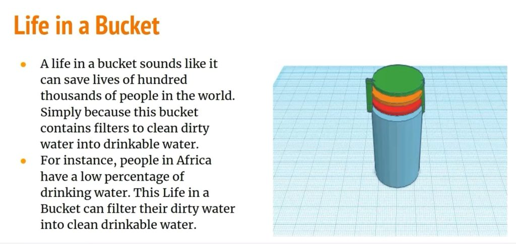 Infographic. A life in a bucket sounds like it can save lives of hundred thousands of people in the world. Simply because this bucket contains filters to clean dirty water into drinkable water. For instance, people in Africa have a low percentage of drinking water. This Life in a Bucket can filter their dirty water into clean drinkable water.